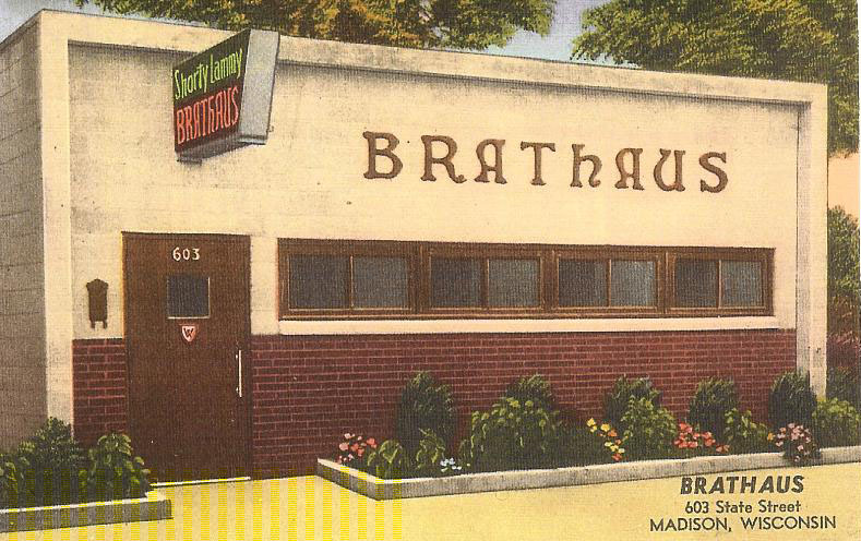 The Brathaus was built in 1953 on the corner of State and Lake. It replaced the Log Cabin which was a block up State Street more or less across the street from where the Pub is now, says the son of one of the founders. There's more Brathaus history HERE.